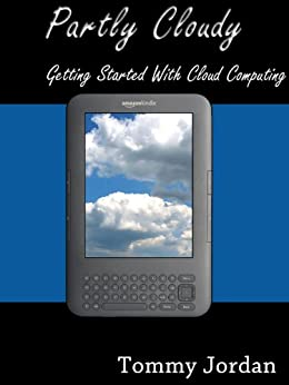 Partly Cloudy - Getting Started with Cloud Computing (English Edition) von [Jordan, Tommy]