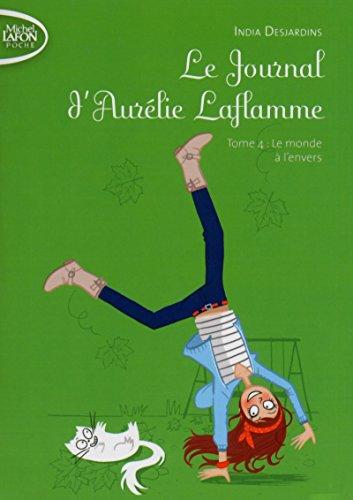 Le Journal d'Aurélie Laflamme - tome 4 Le monde à l'envers (04)