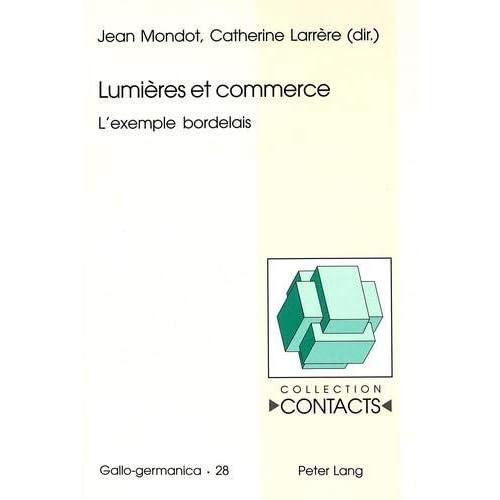 Lumières et commerce: L'exemple bordelais
