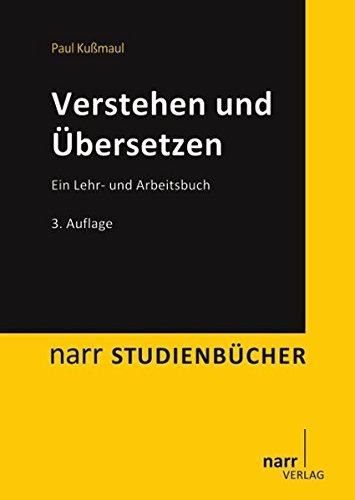 Verstehen und Übersetzen: Ein Lehr- und Arbeitsbuch (Narr Studienbücher)