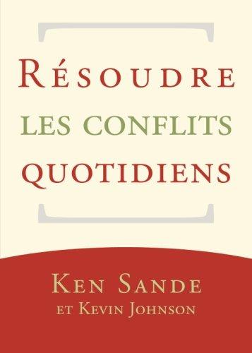 Résoudre les conflits quotidiens (Resolving Everyday Conflict)