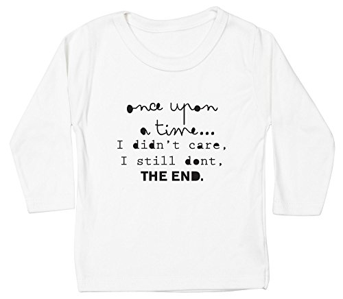 Hippowarehouse Once Upon a Time I Didn't Care, I Still don'tthe End Baby Unisex t-Shirt Long Sleeve