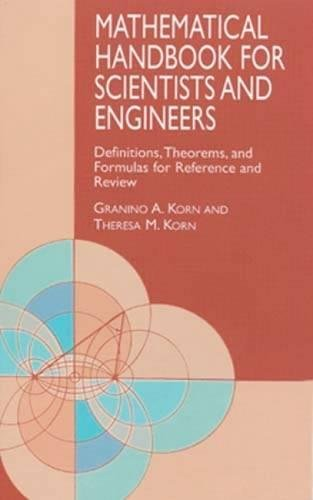 Mathematical Handbook for Scientists and Engineers: Definitions, Theorems, and Formulas for Reference and Review (Dover Civil and Mechanical Engineering) por Granino A. Korn