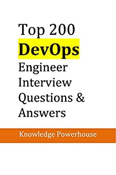 Top 200 DevOps Engineer Interview Questions & Answers by [Powerhouse, Knowledge]