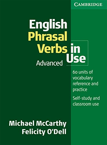 English Phrasal Verbs in Use. Advanced by Michael McCarthy (Editor) ?? Visit Amazon's Michael McCarthy Page search results for this author Michael McCarthy (Editor), Felicity O'Dell (Editor) (1-Jun-2007) Perfect Paperback