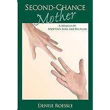 Second-Chance Mother: A Memoir