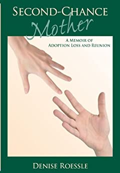 Second-Chance Mother: A Memoir by [Roessle, Denise]