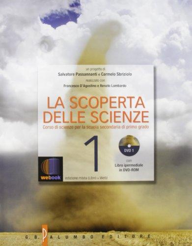 La scoperta delle scienze. Corso di scienze. Per la Scuola media. Con espansione online: 1