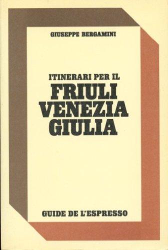 Itinerari per il Friuli Venezia Giulia