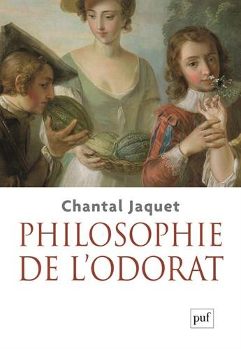 Philosophie de l'odorat par Chantal Jaquet