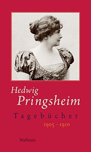 Tagebücher: 1905-1910 (Hedwig Pringsheim - Die Tagebücher 4)