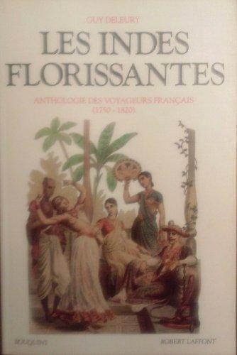 Les Indes florissantes : Anthologie des voyageurs français, (1750-1820) par Guy Deleury