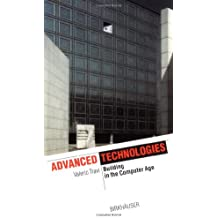 Advanced Technologies: Building in the Computer Age (IT Revolution in Architecture)
