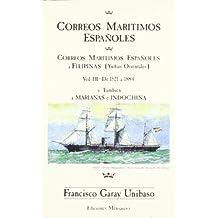 Correos marítimos españoles a Filipinas (Yndias orientales) de 1521 a 1884