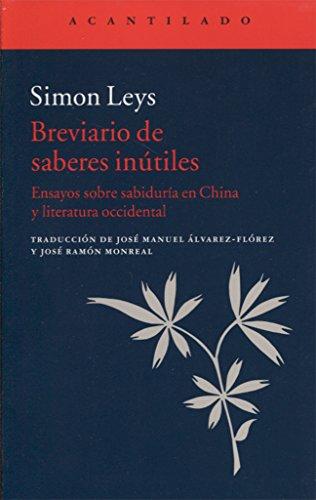 Breviario De Saberes Inútiles por Simon Leys