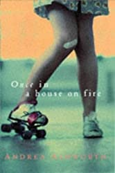 Once, in a House on Fire: Written by Andrea Ashworth, 1998 Edition, (First Edition) Publisher: Picador [Hardcover]