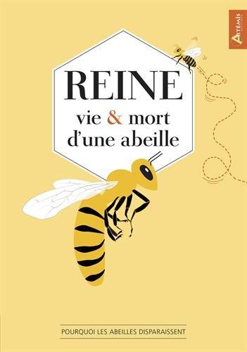Reine : Vie et mort d'une abeille