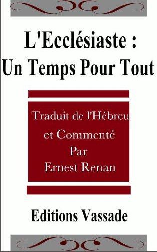L'Ecclésiaste : un temps pour tout par Ernest Renan