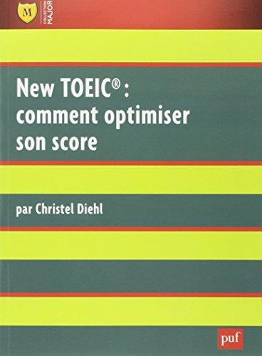 New TOEIC : comment optimiser son score : Explications et exercices corrigs