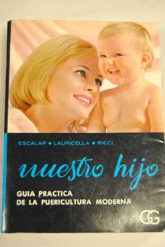 Nuestro hijo : Guía práctica de la puericultura moderna