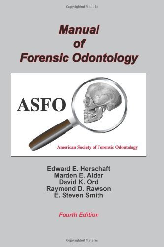 Manual of Forensic Odontology, Fourth Edition (2011-09-26)