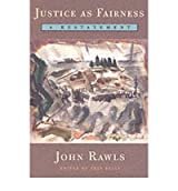 [(Justice as Fairness: A Restatement)] [ By (author) John Rawls, Volume editor Erin Kelly ] [June, 2001]