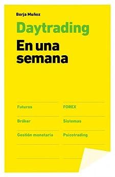Day trading en una semana de [Cuesta, Borja Muñoz]