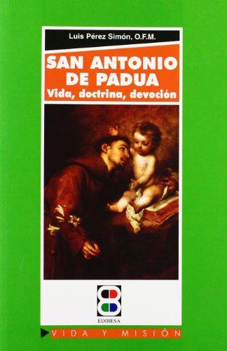 San Antonio de Padua: Vida, doctrina, devoción (Vida y Misión) por Luis Pérez Simón
