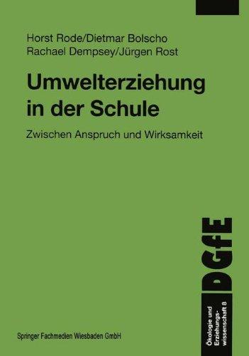 Umwelterziehung in der Schule: Zwischen Anspruch und Wirksamkeit (Schriften der DGfE) (German Edition)