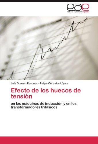 Efecto de los huecos de tensión: en las máquinas de inducción y en los transformadores trifásicos