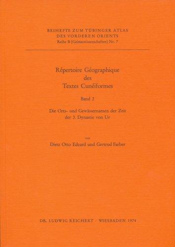 Repertoire Geographique Des Textes Cuneinformes: Die Orts- Und Gewassernamen Der Zeit Der 3. Dynastie Von Ur (Tubinger Atlas Des Vorderen Orients)