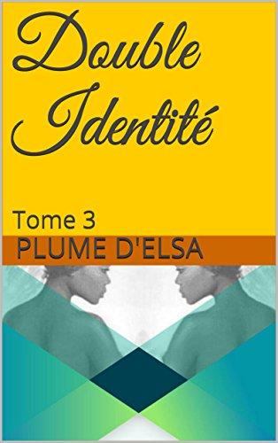 Double Identité: Tome 3