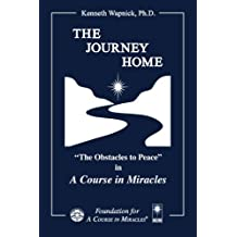The Journey Home:The Obstacles to Peace inA Course in Miracles