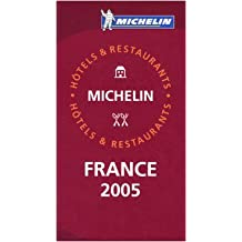 Michelin France 2005 (Michelin Red Guide France: Hotels & Restaurants (French))