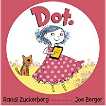 [(Dot.)] [ By (author) Randi Zuckerberg, Illustrated by Joe Berger ] [November, 2013]