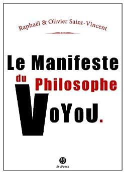 Le manifeste du philosophe-voyou par [Onfray, Michel, Raphaël et Olivier Saint-Vincent]