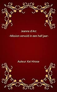 Jeanne d'Arc: Mission vervuld in een half