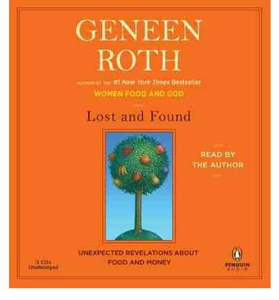 (Lost and Found: Unexpected Revelations about Food and Money) By Geneen Roth (Author) audioCD on (Mar , 2011) par Geneen Roth