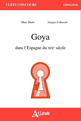 Goya Dans l'Espagne du XIXème Siecle par Marc Marti