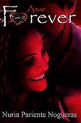 Amar Forever (Parte III Saga Forever): ¡¡UN PAR DE GIROS INESPERADOS!! ¡¡UN FINAL SORPRENDENTE!!