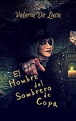 El hombre del sombrero de copa (Spanish Edition)