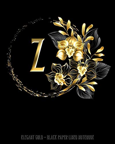Orchid Kostüm Black - Z - Elegant Gold Black Paper Lined Notebook: Black Orchid Monogram Initial Personalized | Black Page White Lines | Perfect for Gel Pens and Vivid ... (Monogram Gold Black Paper Notebook, Band 1)