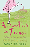 Head Over Heels in France: Falling in Love in the Lot (English Edition)