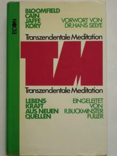 TM, Transzendentale Meditation. Lebenskraft aus neuen Quellen