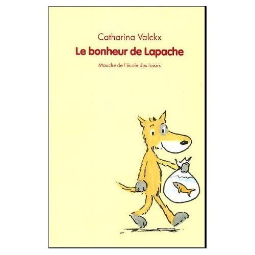 Le bonheur de Lapache de Catharina Valckx (1 avril 2005) Broché