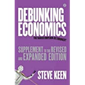 Debunking Economics: Supplement: The Naked Emperor Dethroned? by Steve Keen (2011-12-01)