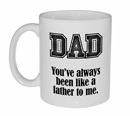 Funny Vatertag Becher-Sie War Schon Immer wie ein Vater für mich-Dad Geschenk Tasse