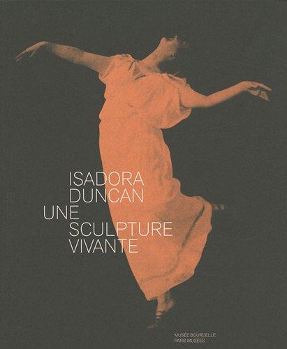 Isadora Duncan, une sculpture vivante par Juliette Laffon