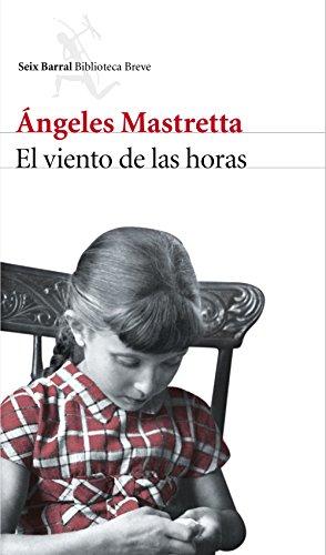El viento de las horas (Volumen independiente nº 1) por Ángeles Mastretta
