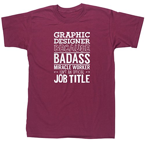 hippowarehouse-graphic-designer-because-badass-miracle-worker-isnt-an-official-job-title-unisex-shor